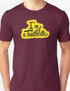 I'm a triathlet, sport fanatic T-Shirt