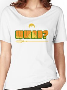 What Would Aquaman Do? Women's Relaxed Fit T-Shirt