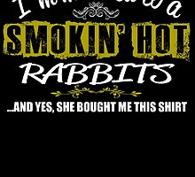 I'm Married To A Smokin' Hot Rabbits .....And Yes, She Bought Me This Shirt by inkedcreatively