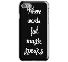 Where Words Fail Music Speaks iPhone Case/Skin