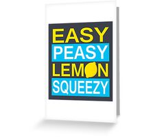Easy Peasy Lemon Squeezy Greeting Card