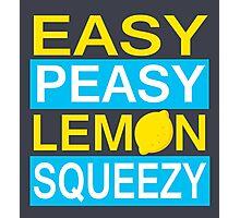Easy Peasy Lemon Squeezy Photographic Print