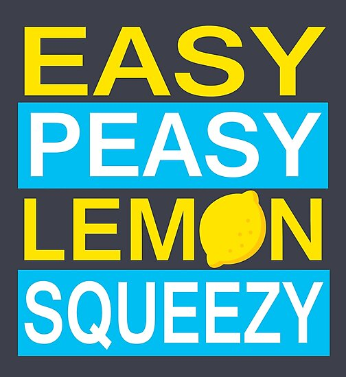 easy piece lemon squeezy