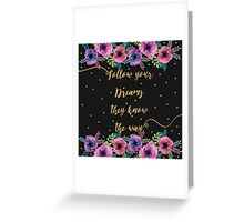 """Follow your dreams they know the way""  Greeting Card"