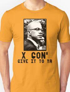 X gon' Give it to ya T-Shirt
