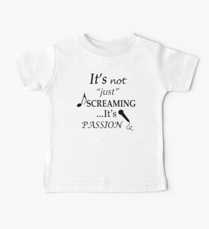 It's not just screaming it's passion Baby Tee