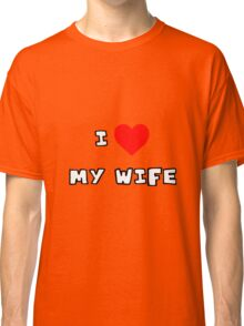 I Heart My Wife Classic T-Shirt