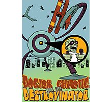 Doctor Chaotic and the Destroyinator Photographic Print