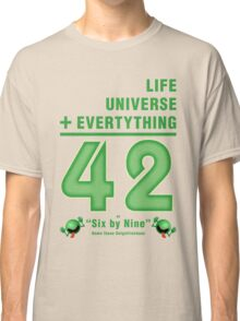 Life, the Universe, and Everything = 42 = 6x9 Classic T-Shirt