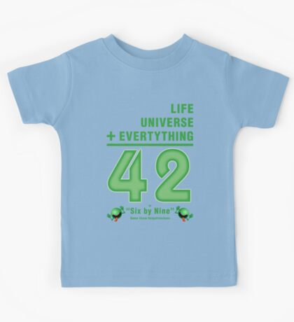 Life, the Universe, and Everything = 42 = 6x9 Kids Tee