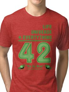 Life, the Universe, and Everything = 42 = 6x9 Tri-blend T-Shirt