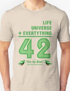 Life, the Universe, and Everything = 42 = 6x9 Unisex T-Shirt
