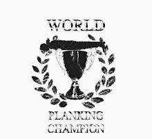 World Planking Champion Unisex T-Shirt