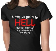 Going to hell Womens Fitted T-Shirt