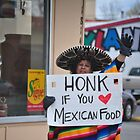 Honk for Mexican! by mikerussell