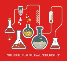 YOU COULD SAY WE HAVE CHEMISTRY by pravinya2809