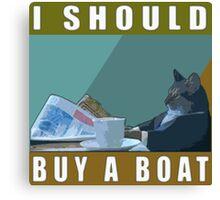 I Should Buy A Boat - Cat Meme v.1 Canvas Print