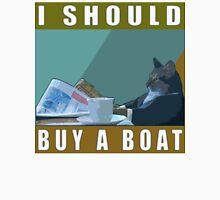 I Should Buy A Boat - Cat Meme v.1 Unisex T-Shirt