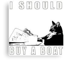 I Should Buy A Boat - Classic Cat Meme v.2 Canvas Print