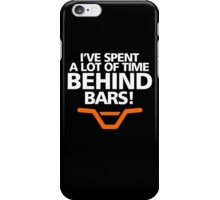 I'VE SPENT A LOT OF TIME BEHIND BARS iPhone Case/Skin