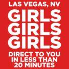 LAS VEGAS TEE - GIRLS GIRLS GIRLS  by jimiyo