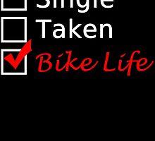 SINGLE TAKEN BIKE LIFE by badassarts