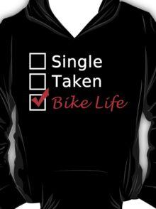 SINGLE TAKEN BIKE LIFE T-Shirt