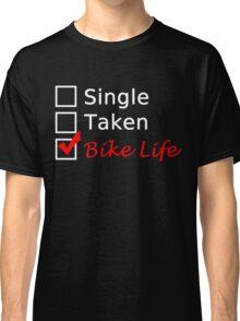 SINGLE TAKEN BIKE LIFE Classic T-Shirt