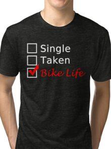 SINGLE TAKEN BIKE LIFE Tri-blend T-Shirt
