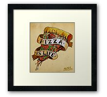Pizza is Life Framed Print