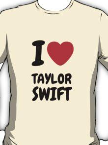 i love taylor swift T-Shirt