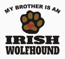 My Brother Is An Irish Wolfhound Kids Clothes