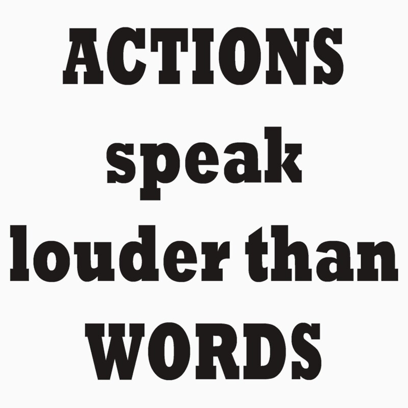 action speek louder Action speak louder than words 606 likes quotes, love quotes , advice , friendships , pluggings , other things :.