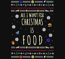 all I want for christmas is FOOD - ugly christmas sweater #3 Long Sleeve T-Shirt