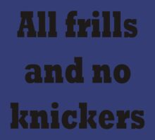 All frills and no knickers by TLaw