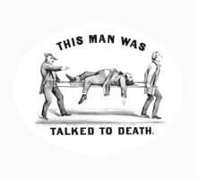 This man was talked to death t-shirt by simpsonvisuals