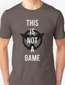 THIS IS NOT A GAME - The Hunger Games T-Shirt
