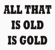 All that is old IS gold One Piece - Long Sleeve