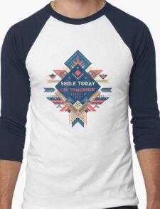 Smile Today, Cry Tomorrow Men's Baseball ¾ T-Shirt