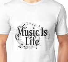Music Is Life (Designs4You) Unisex T-Shirt