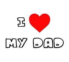 I Heart My Dad Photographic Print