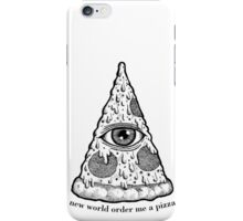 New World Order Me a Pizza iPhone Case/Skin