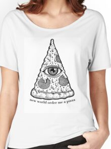 New World Order Me a Pizza Women's Relaxed Fit T-Shirt