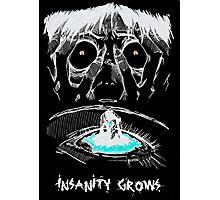 INSANITY GROWS Photographic Print