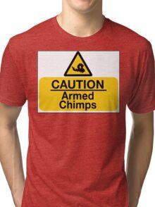 Caution - Armed Chimps Tri-blend T-Shirt