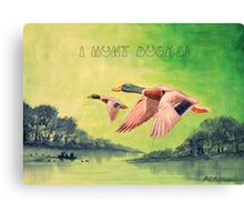 I HUNT DUCKS Canvas Print