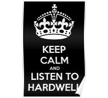 Keep calm and listen to Hardwell Poster