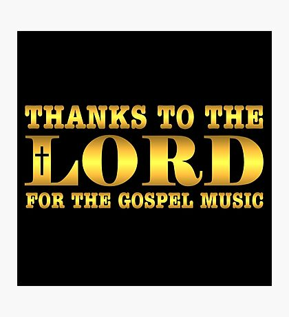 Golden Thanks To The Lord  Photographic Print