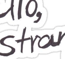 Hello, Stranger. Sticker