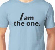 I am The One (bold) Unisex T-Shirt